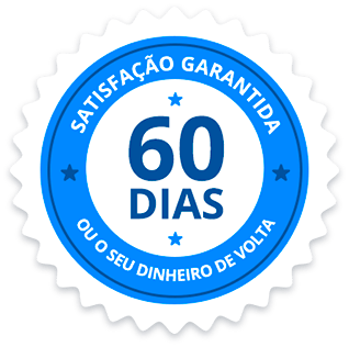 Satisfação Garantida ou seu dinheiro de volta - 60 dias